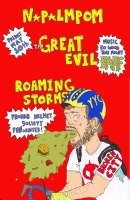 2013 - 05 10 - Napalmpom, The Great Evil, Roaming Storms