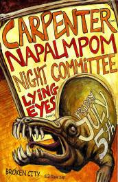 2013 - 07 05 - Carpenter, Napalmpom, Night Committee, Lying Eyes