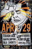 2016 - 04 29 - Tough Age, Napalmpom, Blu Shorts, Power Buddies, Kim Gray